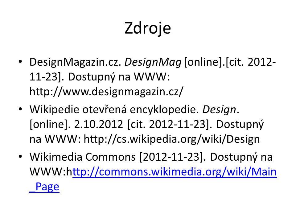 Zdroje DesignMagazin.cz. DesignMag [online].[cit. 2012-11-23]. Dostupný na WWW: http://www.designmagazin.cz/